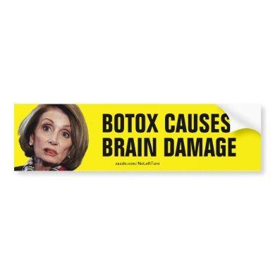 Pelosi Botox Causes Brain Damage Bumper Sticker
