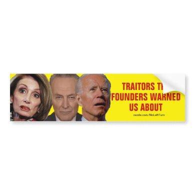 Pelosi Schumer Biden Traitors Founders Warned Us Bumper Sticker