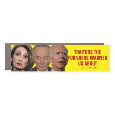 Pelosi Schumer Biden Traitors Founders Warned Us Car Magnet