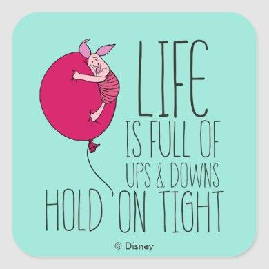 Piglet | Life is Full of Ups & Downs Square Sticker