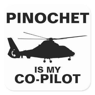 Pinochet Is My Co-Pilot Square Sticker