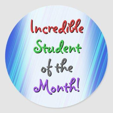 """Playful """"Incredible Student of the Month!"""" Classic Round Sticker"""