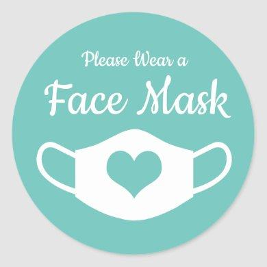 Please Wear a Face Mask Teal and White Heart Classic Round Sticker