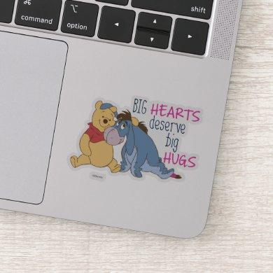 Pooh & Eeyore | Big Hearts Deserve Big Hugs Sticker