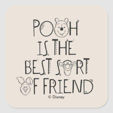Pooh is the Best Sort of Friend Square Sticker
