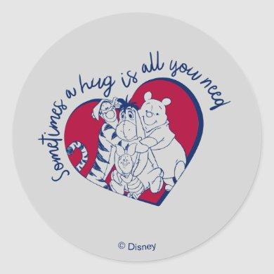 Pooh & Pals   A Hug is all You Need Quote Classic Round Sticker