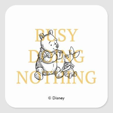 Pooh & Piglet | Busy Doing Nothing Quote Square Sticker
