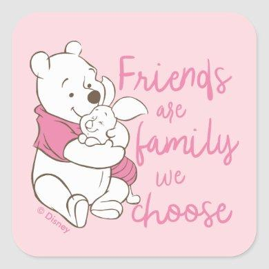 Pooh & Piglet | Friends are Family We Choose Square Sticker