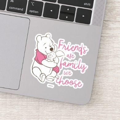Pooh & Piglet   Friends are Family We Choose Sticker