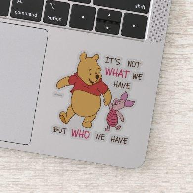 Pooh & Piglet | It's Not What We Have Quote Sticker