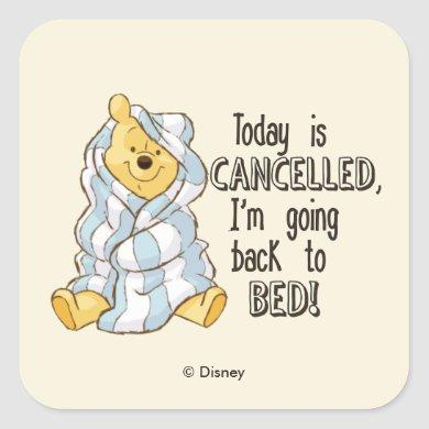 Pooh   Today is Cancelled Quote Square Sticker