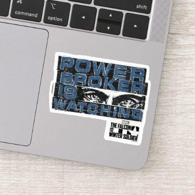 Power Broker Is Watching Poster Graffiti Sticker