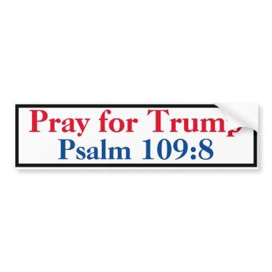 Pray for Trump Psalm 109:8 Bumper Sticker