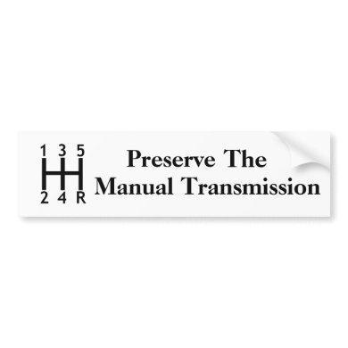 Preserve The Manual Transmission Bumper Sticker
