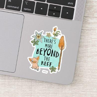"Pua & Hei Hei ""There's More Beyond The Reef"" Sticker"