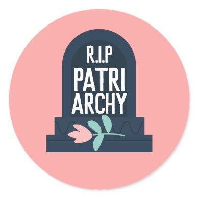 """""""R.I.P Patriarchy"""" Classic Round Sticker"""