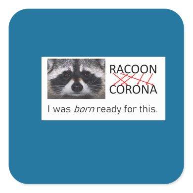 Raccoon anagram Corona got it covid 19 do the mask Square Sticker