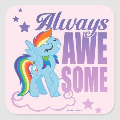 Rainbow Dash | Always Awesome Square Sticker