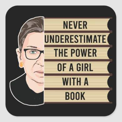 RBG Quote, Never Underestimate the Power of a Girl Square Sticker