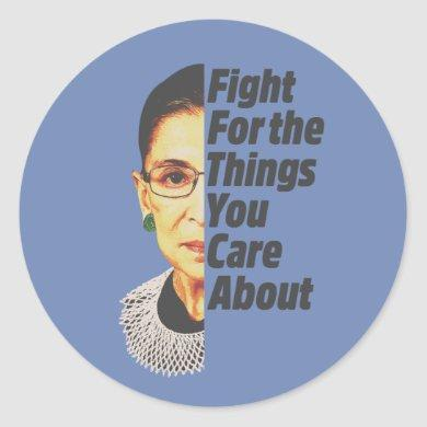 RBG Ruth Bader Ginsburg Fight For The Things Classic Round Sticker