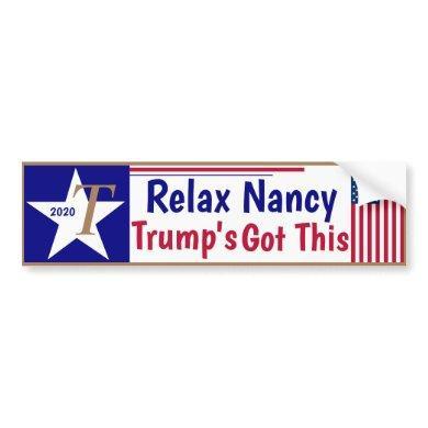 Relax Nancy Trump's got this! Bumper Sticker