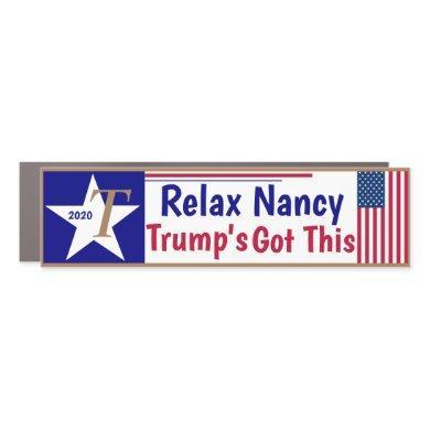 Relax Nancy Trumps Got this Car Magnet