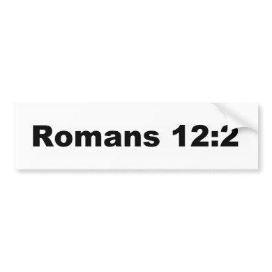 Romans 12:2 bumper sticker