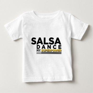 SALSA DANCE MY SUPERPOWER BABY T-Shirt