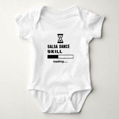 Salsa dance skill Loading...... Baby Bodysuit