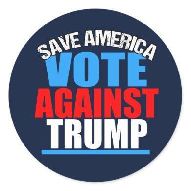 Save America Vote Against Trump Classic Round Sticker