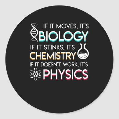Science Lover Moves Biology Stinks Chemistry Classic Round Sticker