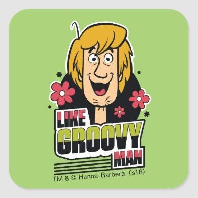 "Shaggy ""Like Groovy Man"" Graphic Square Sticker"