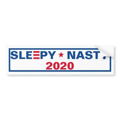 SLEEPY * NASTY 2020 BUMPER STICKER