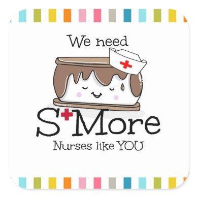 s'more nurses like you HCA appreciation week Square Sticker