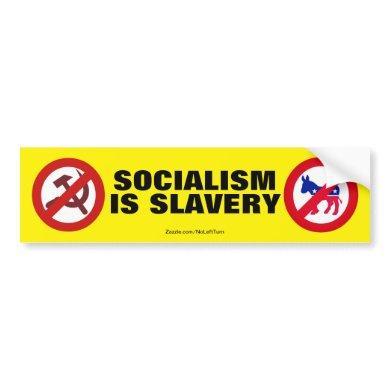 Socialism is Slavery Bumper Sticker