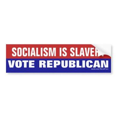 Socialism Is Slavery Vote Republican Bumper Sticker