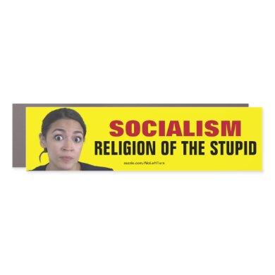 Socialism Is The Religion Of The Stupid Car Magnet