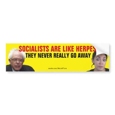 Socialists Are Like Herpes They Never Go Away Bumper Sticker