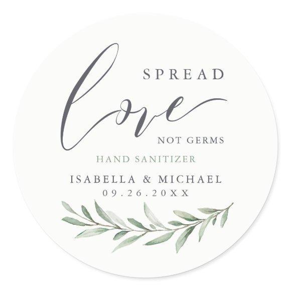 Spread Love Hand Sanitizer Greenery Wedding Favor Classic Round Sticker
