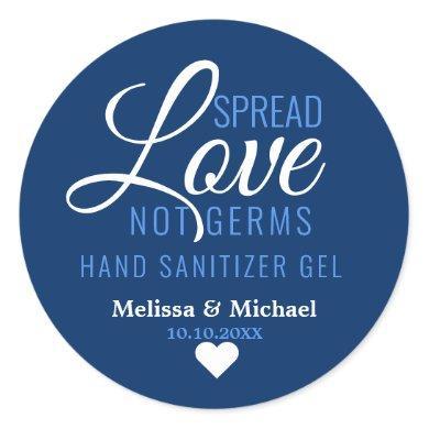 Spread Love Not Germs Sanitizer Blue Wedding Favor Classic Round Sticker