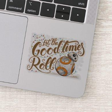 "Star Wars BB-8 ""Let The Good Times Roll"" Sticker"
