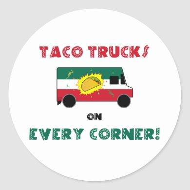Taco Trucks On Every Corner Classic Round Sticker