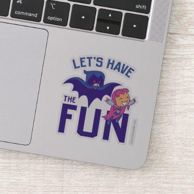 "Teen Titans Go!   Starfire & Raven ""Have The Fun"" Sticker"