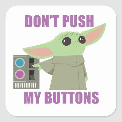 The Child | Don't Push My Buttons Square Sticker