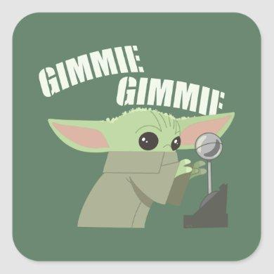 The Child | Gimmie, Gimmie Square Sticker