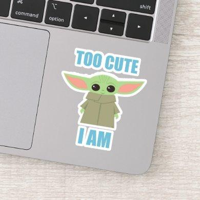 The Child - Too Cute I Am Sticker