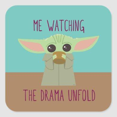 The Child - Watching The Drama Unfold Square Sticker