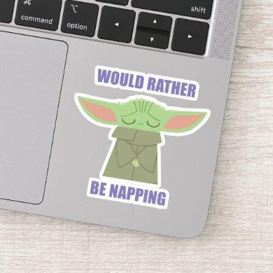The Child - Would Rather Be Napping Sticker