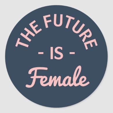 """The Future Is Female"" Feminist Classic Round Sticker"