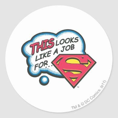 This Looks Like a Job for Superman Classic Round Sticker